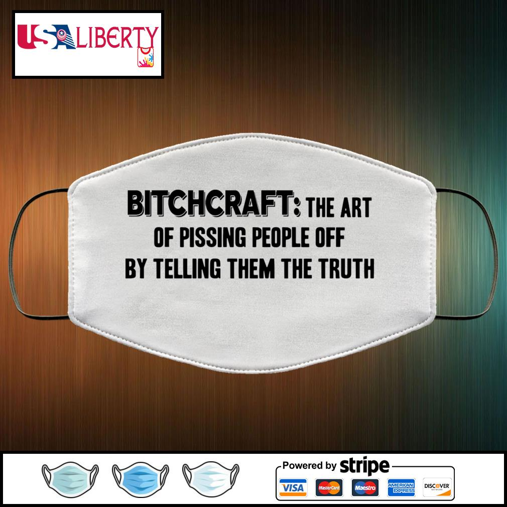 Bitchcraft the art of pissing people off by telling them the truth face mask