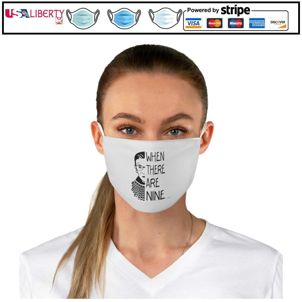 Notorious RBG When There Are Nine face mask b