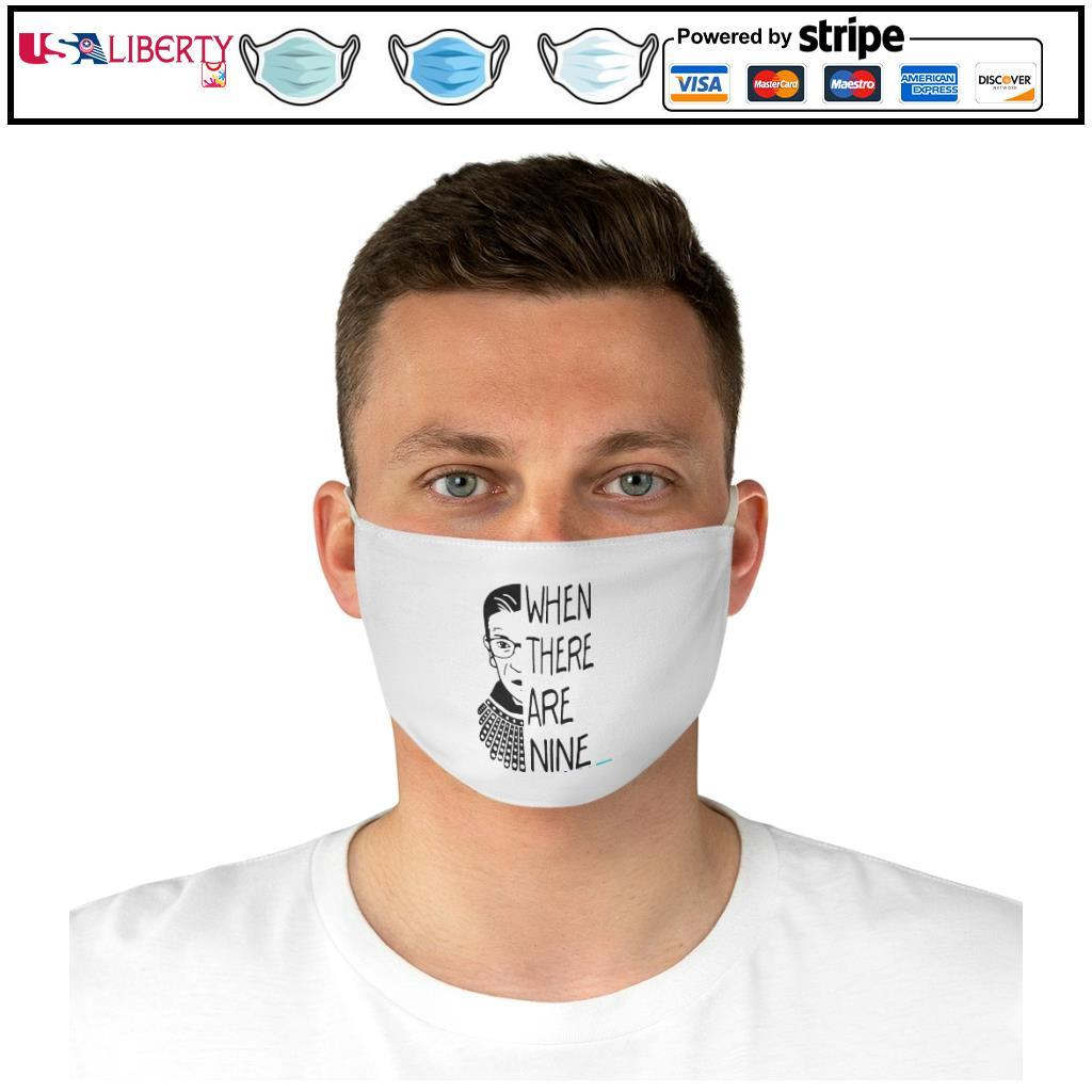 Notorious RBG When There Are Nine face mask d