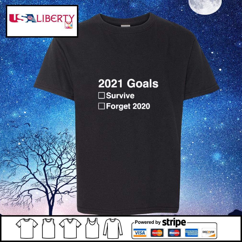 2021 goals funny new year's 2021 new year's eve shirt, hoodie, sweater, long sleeve and tank top