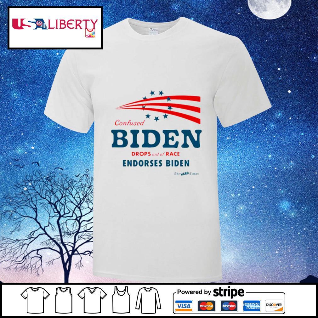 Confused Biden Drops Out Of Race Endorses Biden shirt