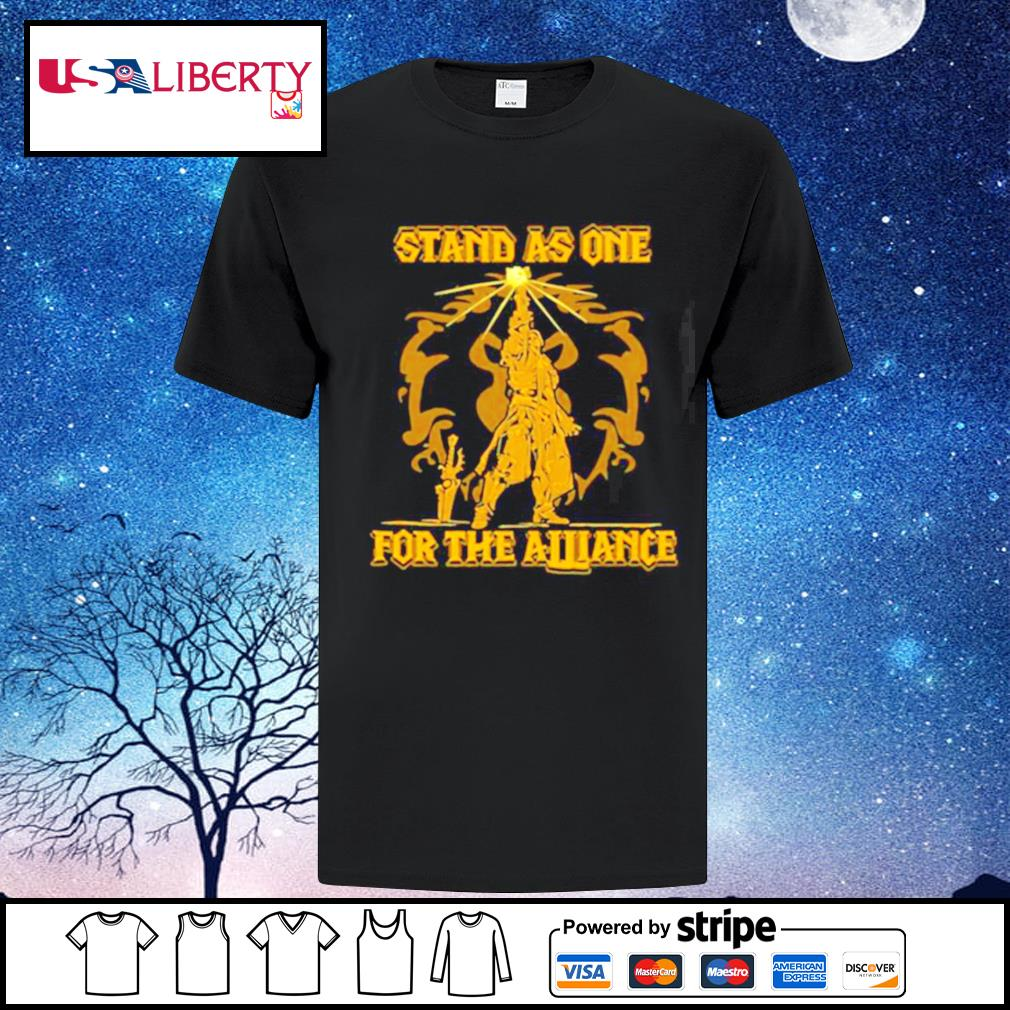 Stand As One For The Alliance shirt