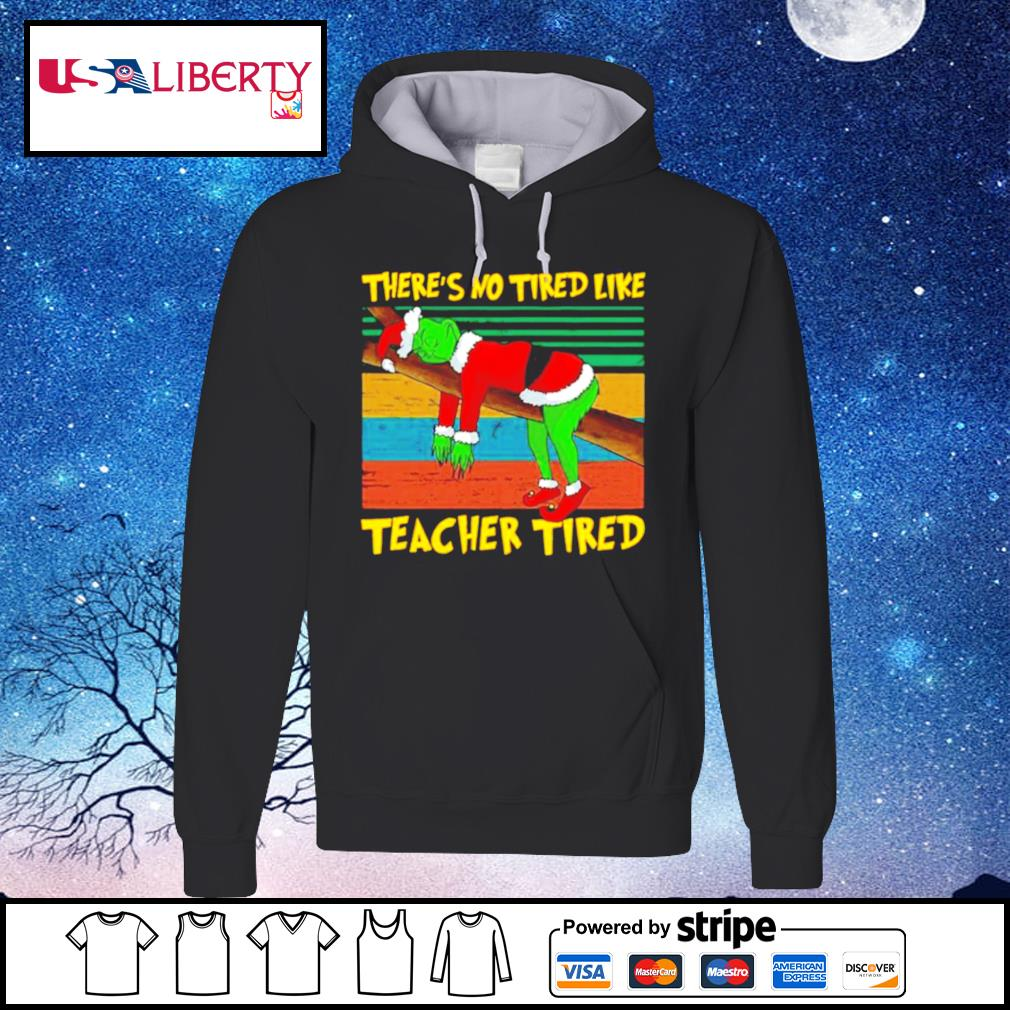There's No Tired Like Teacher Tired Vintage s hoodie