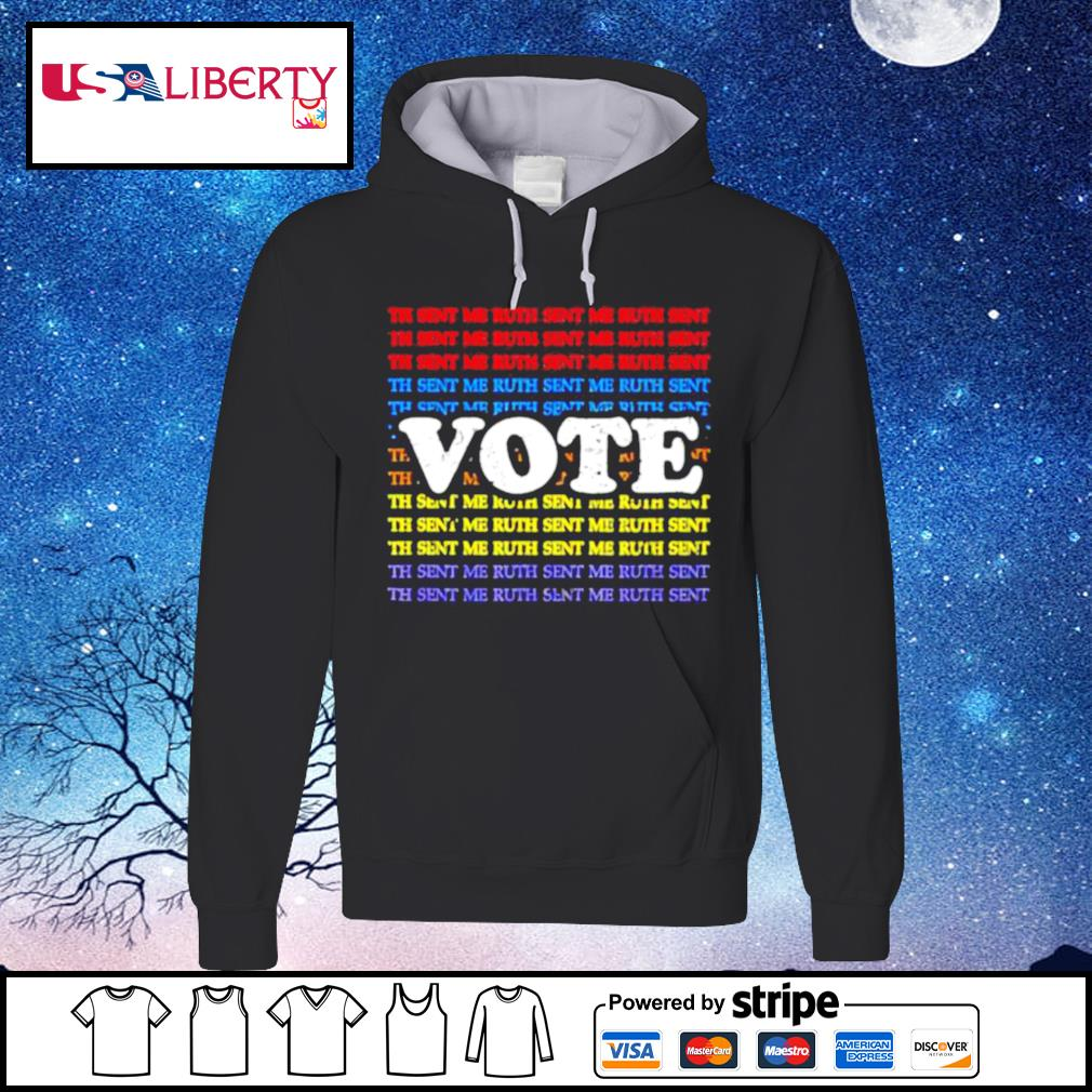 Vote and tell them ruth sent me vintage s hoodie
