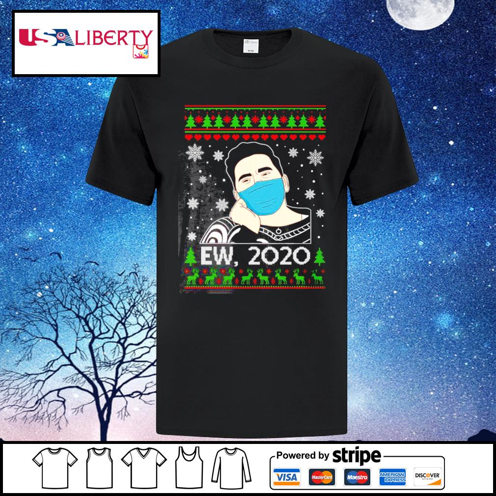 Ew David 2020 Christmas Schitt Creek Fan shirt