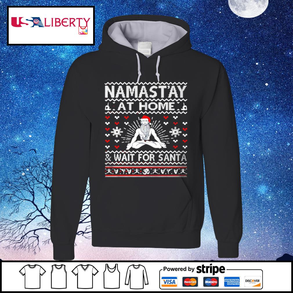Namastay at home and wait for Santa s hoodie