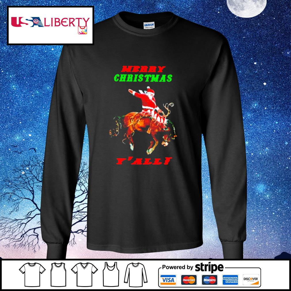 Santa Claus Riding Horse Merry Christmas Yall s longsleeve-tee