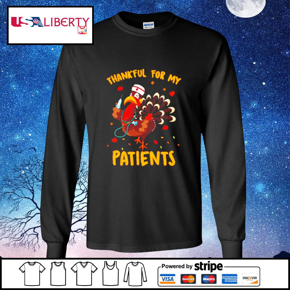 Thankful For My Patients Turkey Funny Nurse Thanksgiving s longsleeve-tee