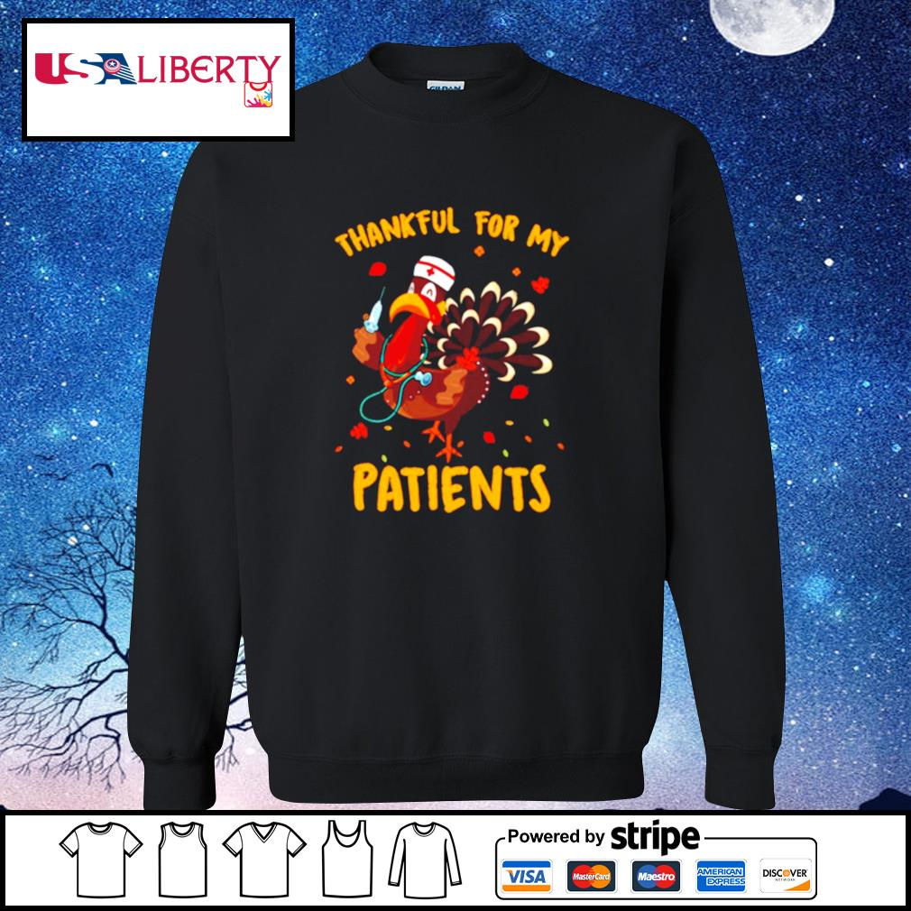 Thankful For My Patients Turkey Funny Nurse Thanksgiving s sweater