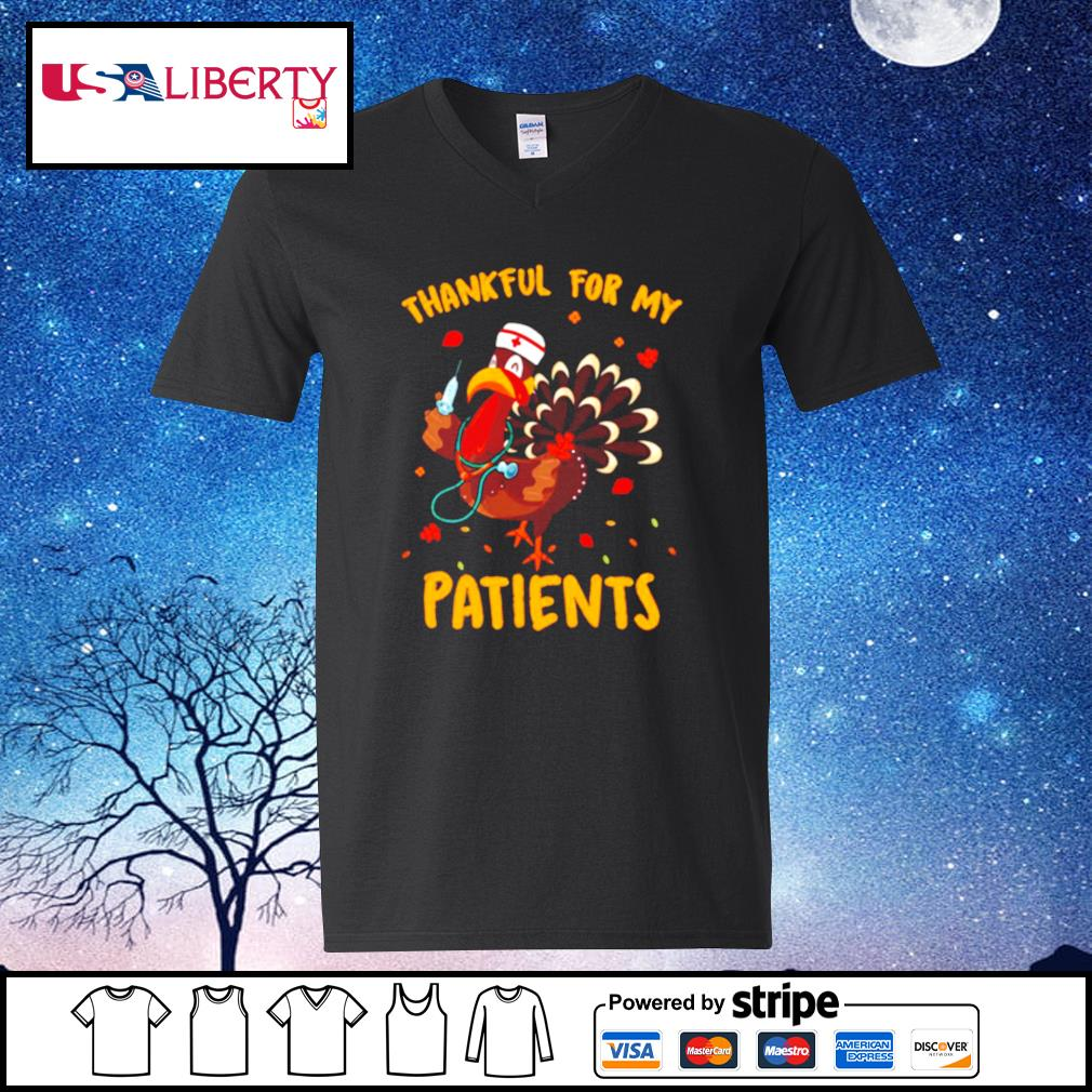 Thankful For My Patients Turkey Funny Nurse Thanksgiving s v-neck t-shirt