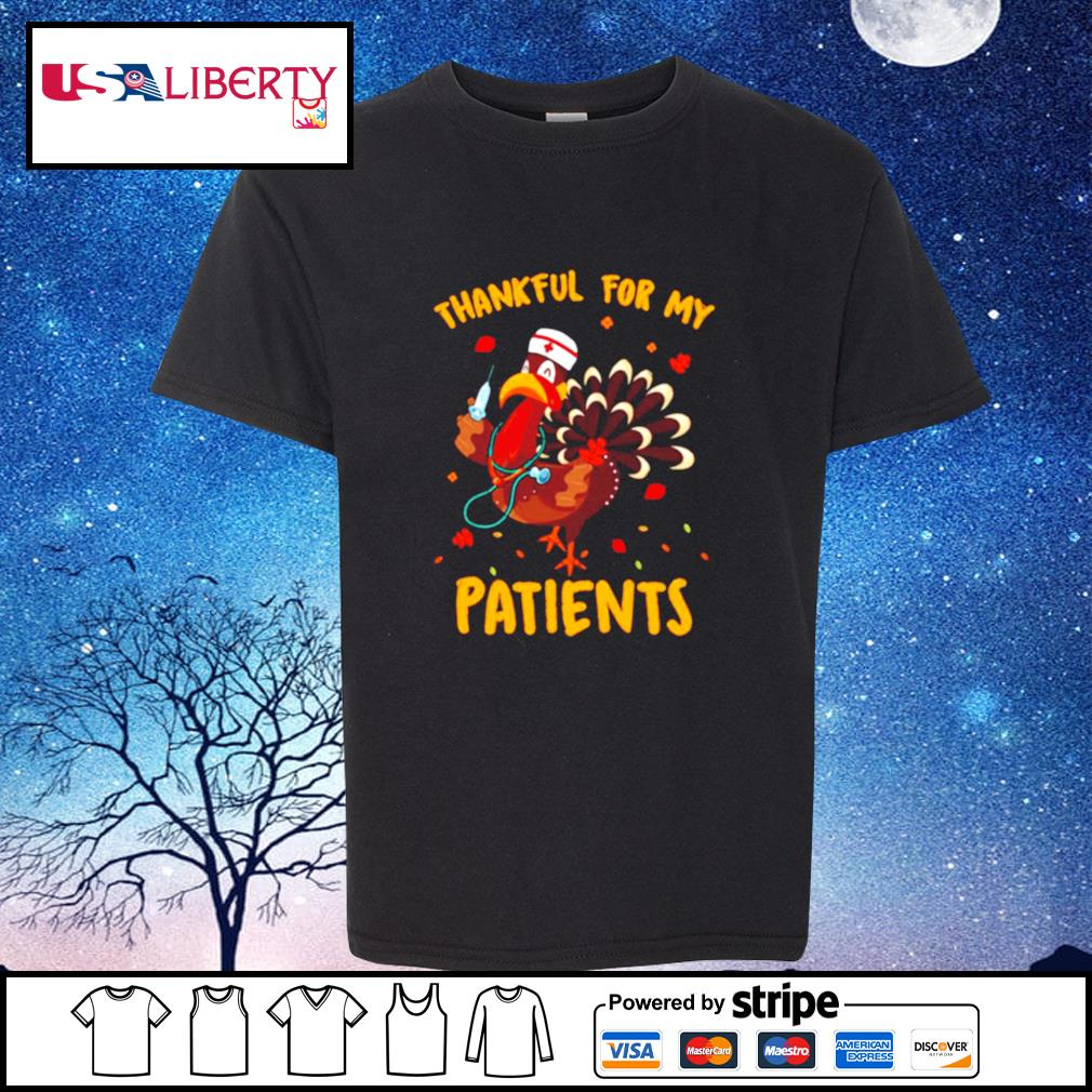 Thankful For My Patients Turkey Funny Nurse Thanksgiving s youth-tee