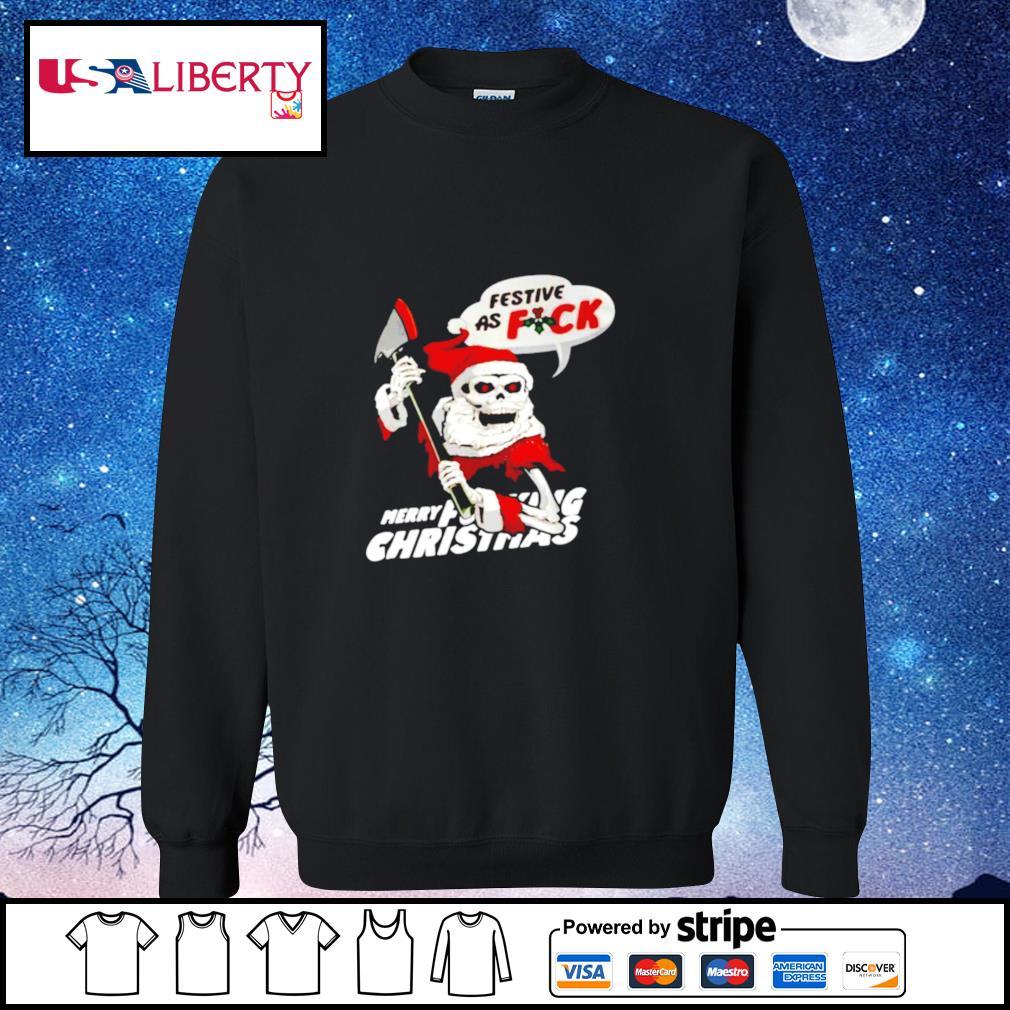 Festive As Fuck Merry Fucking Christmas s sweater
