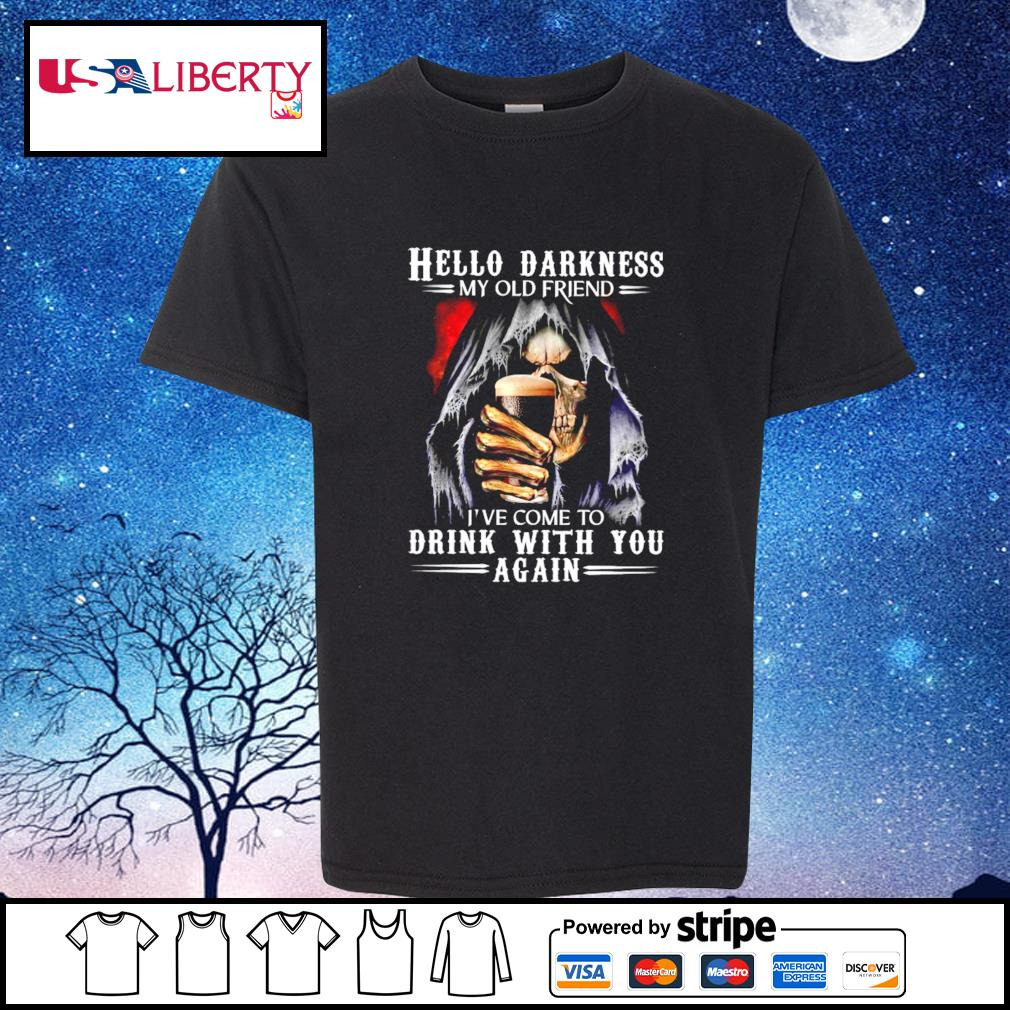 Hello Darkness My Old Friend I've Come To Drink With You Again Skull s youth-tee