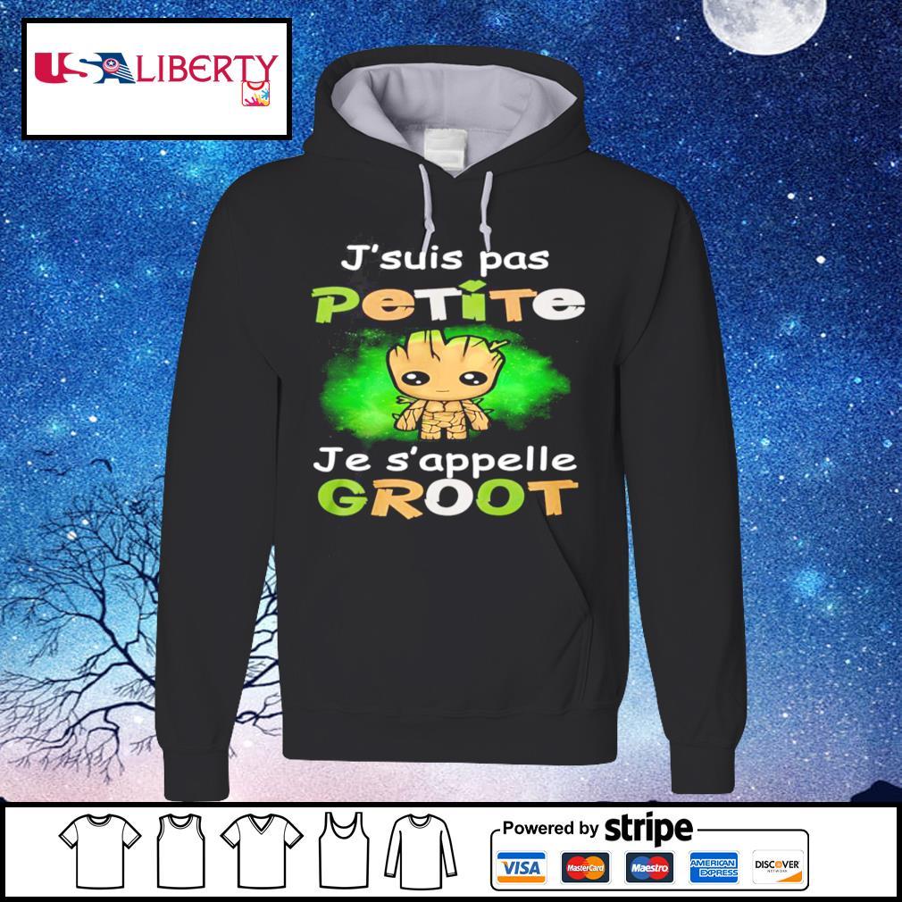 J'suis Pas Petite baby Groot Jes'appelle Baby Groot s hoodie